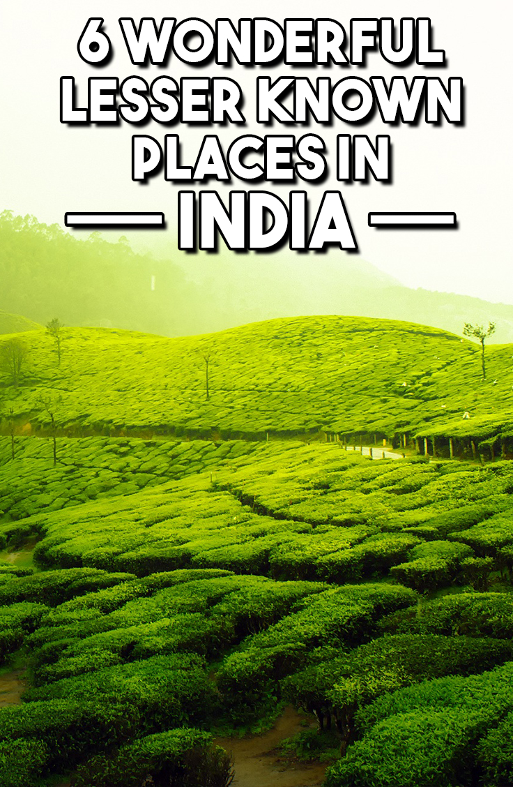 6 Wonderful Lesser Known Places To Visit In India Travel Pleasure